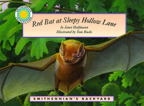 Red Bat at Sleepy Hollow Lane - a Smithsonian's Backyard Book (Mini book) by Janet Halfmann (2004-10-01)