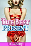 The Best Present: Taboo Older Man Younger Woman Menage Pregnancy First Time (Steamy Hot Family Taboo Collection)