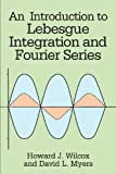 img - for An Introduction to Lebesgue Integration and Fourier Series (Dover Books on Mathematics) by Howard J. Wilcox, David L. Myers (1995) Paperback book / textbook / text book