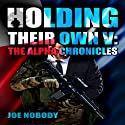 Holding Their Own V: The Alpha Chronicles (       UNABRIDGED) by Joe Nobody Narrated by Dave Wright