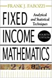 Fixed Income Mathematics, 4E: Analytical & Statistical Techniques (007146073X) by Fabozzi, Frank J.