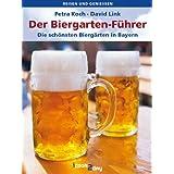 """Der Biergarten-F�hrer. Die sch�nsten Bierg�rten in Bayern (Reisen und genie�en)von """"David Link"""""""