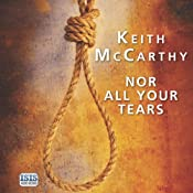 Nor All Your Tears | Keith McCarthy