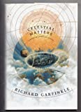 Celestial Matters (0312859341) by Richard Garfinkle
