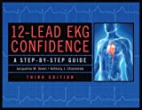 img - for 12-Lead EKG Confidence, Third Edition: A Step-By-Step Guide book / textbook / text book