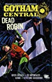 Batman: Gotham Central: Dead Robin (Batman): Gotham Central: Dead Robin (Batman) (1845765672) by Ed Brubaker