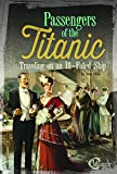img - for Passengers of the Titanic: Traveling on an Ill-Fated Ship (Titanic Perspectives) book / textbook / text book