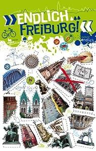 """""""Endlich Freiburg!"""": Dein Stadtführer"""