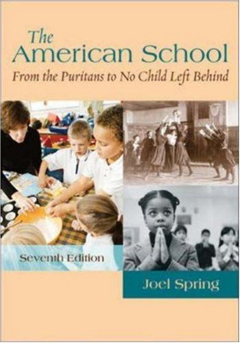 The American School: From the Puritans to No Child Left...