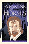 A Famine of Horses :  A Sir Robert Carey Mystery (Missing Mystery, #14)