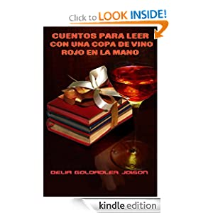 CUENTOS PARA LEER CON UNA COPA DE VINO ROJO EN LA MANO (Spanish Edition)
