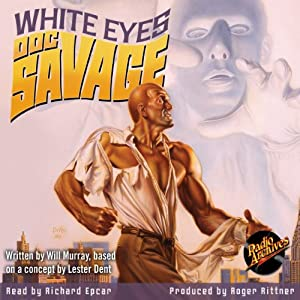 White Eyes: Doc Savage Adventure | [Kenneth Robeson]