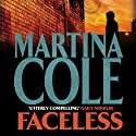 Faceless (       UNABRIDGED) by Martina Cole Narrated by Annie Aldington
