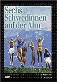 Sechs Schwedinnen auf der Alm - Anita Amsler, Marianne Aubert, Alban Ceray