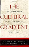 img - for The Cultural Gradient: The Transmission of Ideas in Europe, 1789D1991 book / textbook / text book