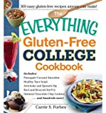 The Everything Gluten-Free College Cookbook: Includes: Pineapple Coconut Smoothie, Healthy Taco Salad, Artichoke and Spinach Dip, Beef and Broccoli Stir-Fry, Oatmeal Chocolate Chip Cookies ... and Hundreds More! (Everything (Cooking)) (Paperback) - Common