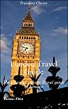 London Travel Guide: The Essential infinite Travel guide to London - Great Britain - Europe Travel Guide - Guides - Tourism , London Travel Guidebook, Holidays, Nonfiction , eBooks, Holiday books, UK
