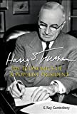 img - for Harry S Truman : The Economics of a Populist President book / textbook / text book