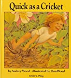 Quick as a Cricket (Child's Play Library) (085953331X) by Audrey Wood