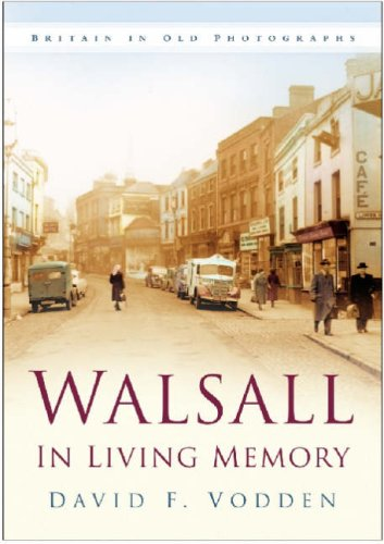 Walsall in Living Memory (Britain in Old Photographs)