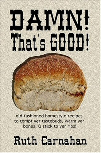 Damn! That's Good! by Ruth Carnahan