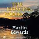 The Hanging Wood Audiobook by Martin Edwards Narrated by Julia Franklin