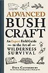 Advanced Bushcraft: An Expert Field G...