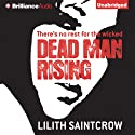 Dead Man Rising: A Dante Valentine Novel, Book 2 (       UNABRIDGED) by Lilith Saintcrow Narrated by Tanya Eby