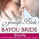 Bayou Bride (       UNABRIDGED) by Jennifer Blake Narrated by Tavia Gilbert