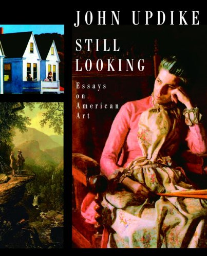 Still Looking: Essays on American Art