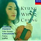 Franck / Debussy: Violin Sonatas / Chausson: Po�me