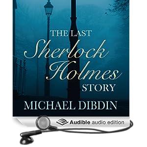 The Last Sherlock Holmes Story (Unabridged)