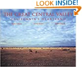 The Great Central Valley: California's Heartland (A Centennial Book)