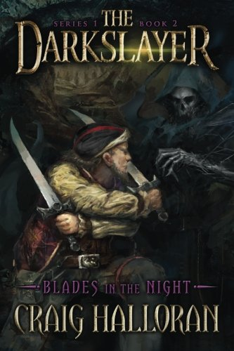 The Darkslayer: Blades in the Night (Book 2) PDF