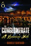 The Conglomerate: A Luxorious Tale - Danielle Santiago