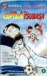 Captain Tsubasa, tome 6 : Alors, pr�ts pour le tournoi d�cisif ? par Takahashi