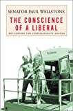 The Conscience of a Liberal: Reclaiming the Compassionate Agenda (0679462945) by Paul Wellstone