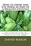 img - for How to Grow and Use Herbs as Part of a Healthy Lifestyle book / textbook / text book