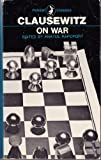 On War (Pelican Classics) (0140400044) by Clausewitz, Carl von