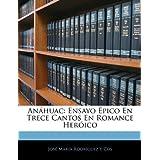 Anáhuac: Ensayo Épico En Trece Cantos En Romance Heróico