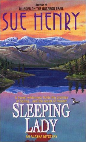Sleeping Lady: An Alex Jensen Mystery (Alex Jensen Alaska Mysteries (Paperback)), SUE HENRY
