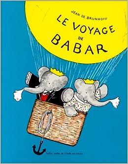 Amazon.fr - Le Voyage de Babar - Brunhoff - Livres