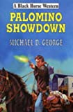 Palomino Showdown (Black Horse Western) (0709075073) by George, Michael D.