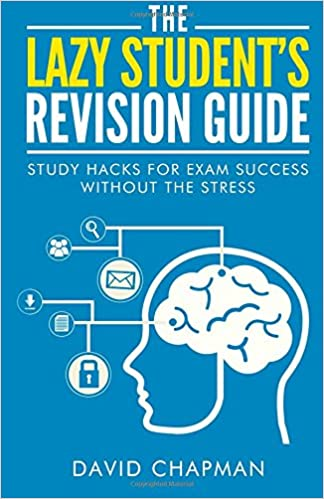 Image: Cover of The Lazy Student's Revision Guide: Study Hacks For Exam Success Without The Stress