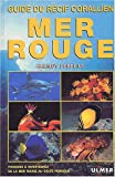 Mer rouge, guide du rcif coralien : Poissons &amp; invertbrs de la mer rouge au golfe persique