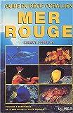 echange, troc Helmut Debelius - Mer rouge, guide du récif coralien : Poissons & invertébrés de la mer rouge au golfe persique