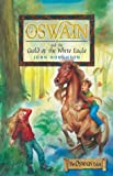 Oswain and the Guild of the White Eagle (0854769714) by Houghton, John