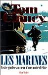 Les Marines: Visite guid�e au coeur d...