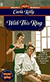 With This Ring (Regency Romance, Signet) (0451186850) by Kelly, Carla