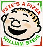 Pete's a Pizza (0099411288) by Steig, William
